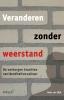 <b>Hans Van Dijk</b>,Veranderen zonder weerstand