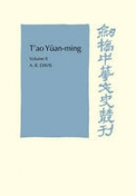 A. R. Davis T`ao Yuan-ming: Volume 2, Additional Commentary, Notes and Biography