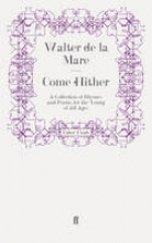 Walter de la Mare Come Hither