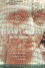 Philip Lieberman Human Language and Our Reptilian Brain