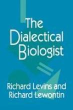 Richard Levins,   Richard Lewontin The Dialectical Biologist