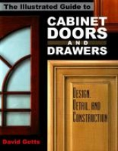 Getts, David The Illustrated Guide to Cabinet Doors and Drawers