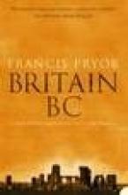 Francis Pryor Britain BC