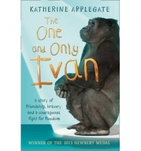 Katherine Applegate The One and Only Ivan