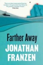 Jonathan Franzen Farther Away