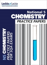Maria D`Arcy,   Graeme Wilson,   Leckie & Leckie National 5 Chemistry Practice Exam Papers