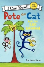 Dean, James Pete the Cat and the Bad Banana