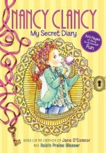 Jane O`Connor Fancy Nancy: Nancy Clancy: My Secret Diary