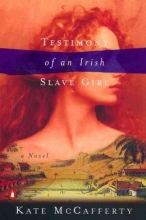 McCafferty, Kate Testimony of an Irish Slave Girl