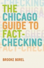 Borel, Brooke The Chicago Guide to Fact-Checking
