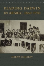 Marwa Elshakry Reading Darwin in Arabic, 1860-1950