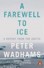 Peter Wadhams A Farewell to Ice