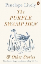 Lively, Penelope Purple Swamp Hen and Other Stories
