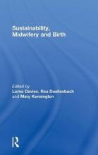 Lorna Davies,   Rea Daellenbach,   Mary Kensington Sustainability, Midwifery and Birth