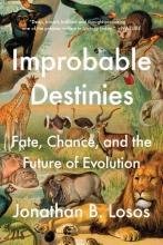 Jonathan B. Losos Improbable Destinies