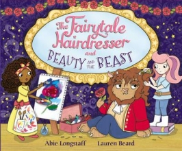 Longstaff, Abie Fairytale Hairdresser and Beauty and the Beast