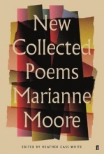 Marianne Moore New Collected Poems of Marianne Moore