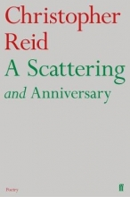 Christopher Reid A Scattering and Anniversary