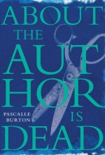 Burton, Pascalle About the Author Is Dead