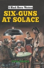 Davage, John Six-Guns at Solace