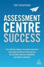 Tony Weightman Assessment Centre Success