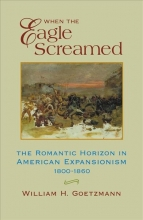 Goetzmann, William H. When the Eagle Screamed