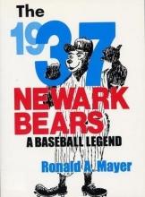 Mayer, Ronald a. The 1937 Newark Bears