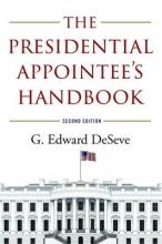 Deseve, G. Edward The Presidential Appointee`s Handbook