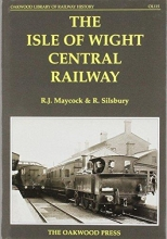 R.J. Maycock,   R. Silsbury The Isle of Wight Central Railway