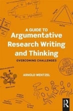 Arnold Wentzel A Guide to Argumentative Research Writing and Thinking