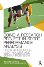Peter O`Donoghue,   Lucy Holmes,   Gemma Robinson Doing a Research Project in Sport Performance Analysis