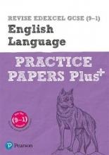 REVISE Edexcel GCSE (9-1) English Language Practice Papers Plus