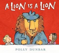 Dunbar, Polly Lion Is a Lion
