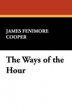 Cooper, James Fenimore Ways of the Hour