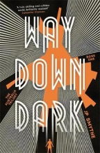 Smythe, James P. Way Down Dark