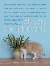 Francesco Marciuliano All Cats Are Introverts