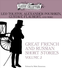 Tolstoy, Leo Nikolayevich Great French and Russian Short Stories, Volume 2