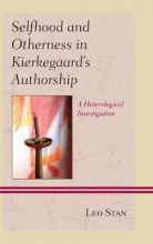Leo Stan Selfhood and Otherness in Kierkegaard`s Authorship