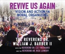 Barber, William J., II,   Theoharis, Liz,   Lowrey, Rick Revive Us Again