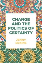 Jenny Edkins Change and the Politics of Certainty