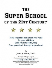 Asher, James J. The Super School of the 21st Century