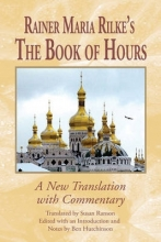 Rainer Rilke,   Ben Hutchinson,   Susan Ranson Rainer Maria Rilke`s The Book of Hours - A New Translation with Commentary