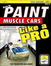 Tony Thacker,   Mick Jenkins How to Paint Muscle Cars like a Pro