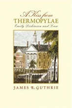 Guthrie, James R. A Kiss from Thermopylae