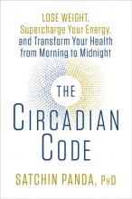 PhD Satchin Panda , The Circadian Code
