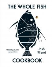Josh Niland The Whole Fish Cookbook