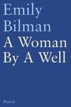 Emily Bilman A Woman by a Well