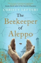 Christy Lefteri The Beekeeper of Aleppo