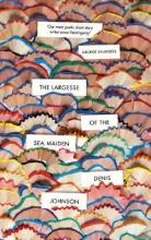 Denis,Johnson Largesse of the Sea Maiden