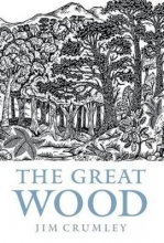 James Crumley The Great Wood
